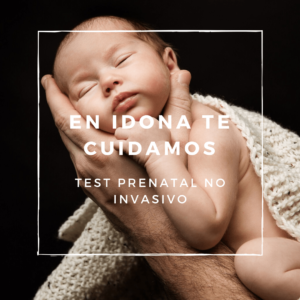 El test prenatal no invasivo en sangre materna iDONA Xàtiva