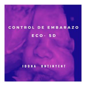 Control de embarazo Eco 5D iDONA Ontinyent